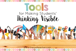 Tools for Making Students' Thinking Visible