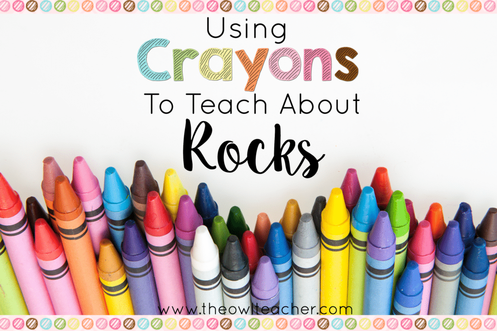 Using Crayons to Teach About Rocks