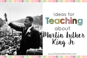 Teaching Ideas for Martin Luther King Jr