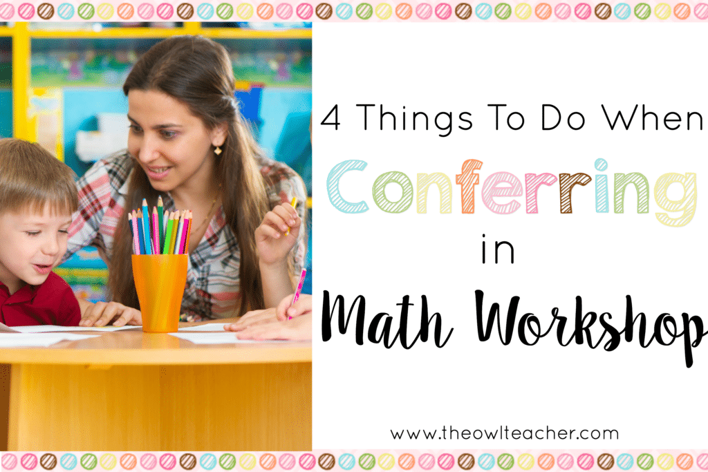 Easy to Implement Steps to Conferring during Math Workshop!