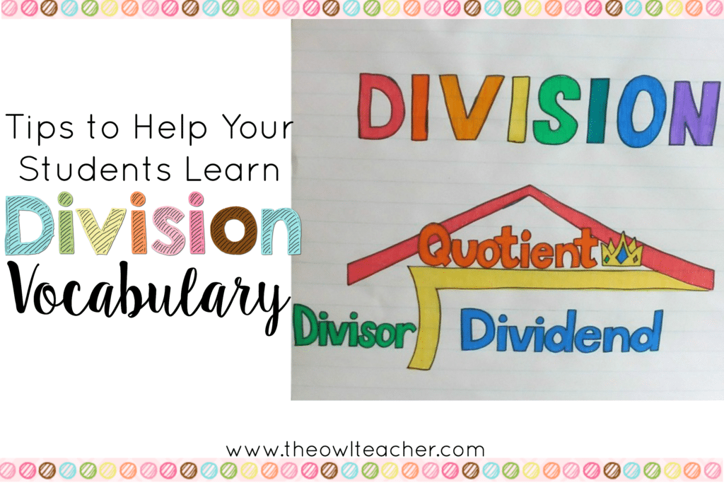Tips To Help Your Students Learn Division Vocabulary The Owl Teacher
