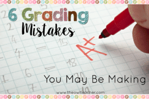 6 Grading Mistakes You May Be Making