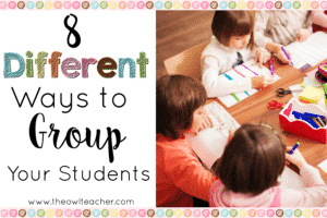 8 Ways to Group Your Students