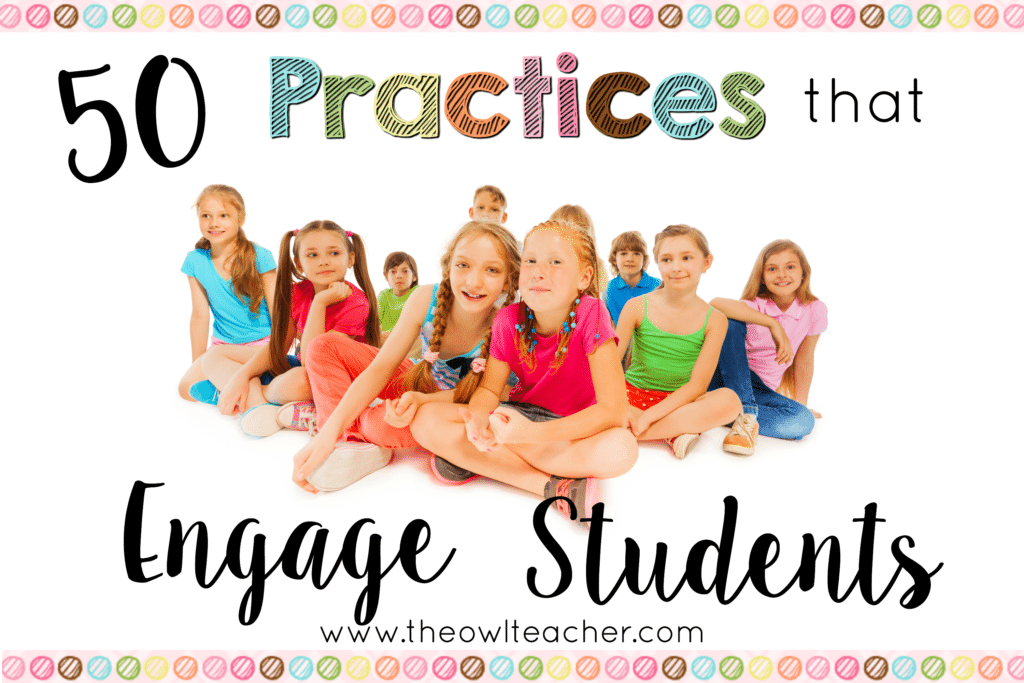 50 Practices that Engage Students