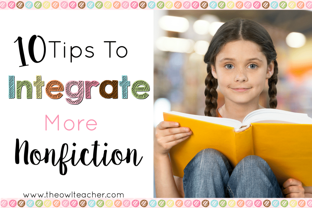 10 Ways to Integrate More Nonfiction into your Classroom