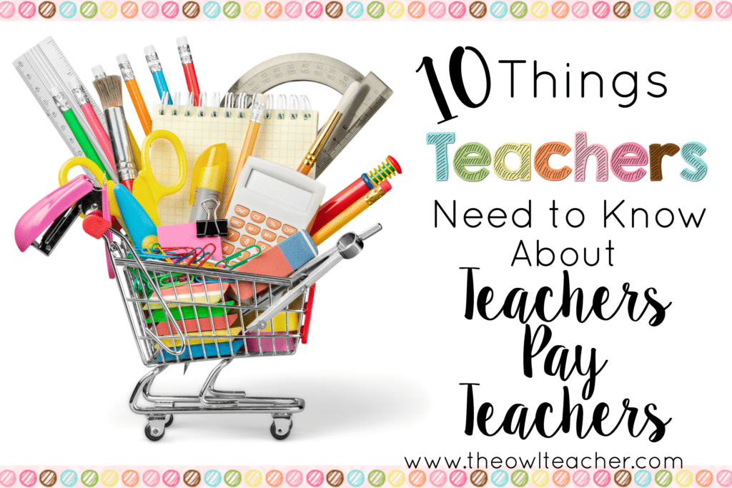 10 Things Teachers Need to Know about TpT