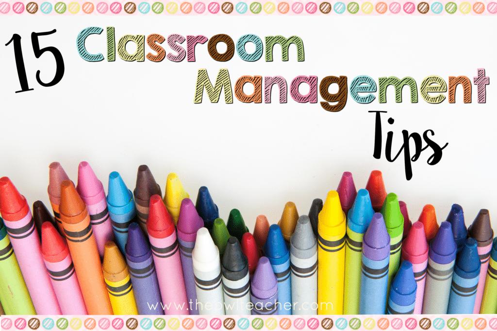 15 Classroom Management Tips