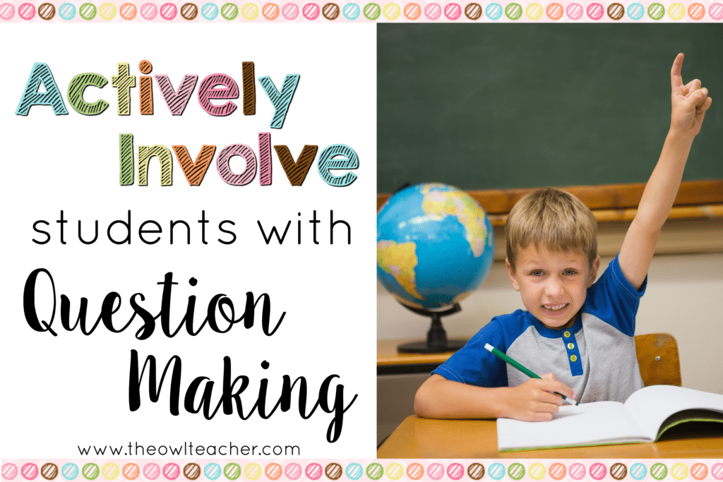 Actively Involve Students with Question Making