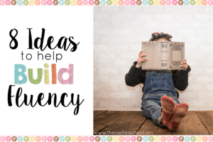 Help your students improve their reading fluency with these 8 teaching ideas!