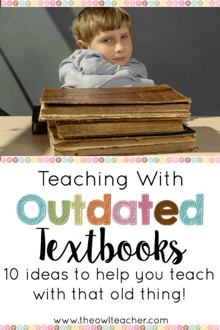 Teaching with outdated textbooks is never a fun experience, but there are lots of ways that you can still utilize them or, better yet, supplement with more current materials and resources. This blog post shares 10 ways that you can supplement your instruction with outdated textbooks, so read the post to learn all 10 ways!