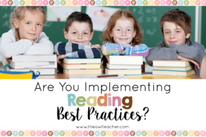 Are You Implementing Reading Best Practices?