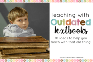 Teaching with Outdated Textbooks