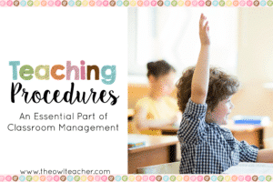 Teaching procedures is an essential part of your classroom management routine. Additionally, there are specific steps you must take in order to teach them; you can't teach them once and assume that your students know them. Read all of my tips and download a free list of procedures to teach in this blog post!