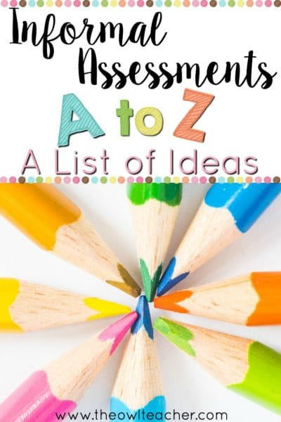 Informal Assessments A To Z A List Of Ideas  The Owl Teacher