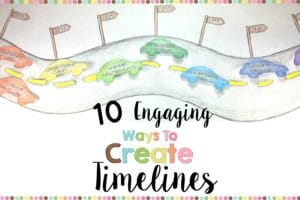10 Engaging Ways to Create Timelines