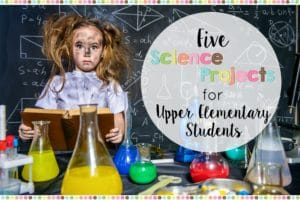 5 Science Projects for Upper Elementary Students - The Owl ...