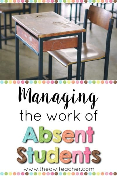 Manage absent students' work with these teaching ideas that will get you organized and prepared!