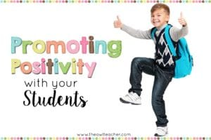 Create a positive classroom atmosphere with these classroom management ideas and set your students to success by promoting positivity with your students!
