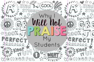 Why I Will Not Praise My Students
