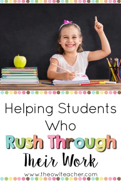 Do you have students who rush through their work, making careless mistakes and incorrect answers? This blog post provides 10 teaching ideas to help you slow down your rushing student and get him to produce quality work!